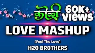 Koli Love Mashup 2020 - (Feel The Love) - H2O BROTHERS | Marathi Love Song Mashup 2020