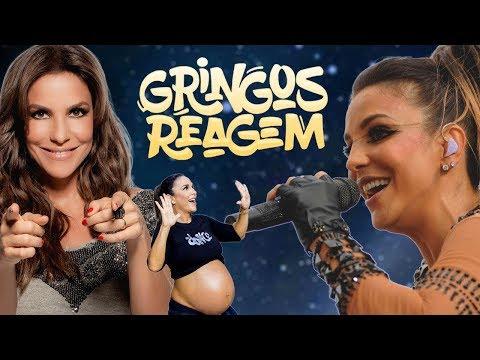 GRINGOS REAGEM - IVETE SANGALO