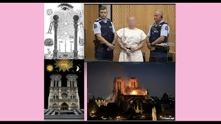 Notre Dame Fire and Christchurch Mass Shooting Rituals Connected by Freemasonry