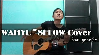 Download Mp3 Wahyu Selow Cover   Bon Genetic