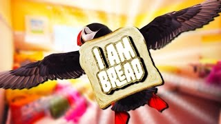 MY BREAD CAN FLY! | I Am Bread #4