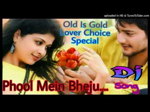Phool Main Bheju Par Tera Pata Malum Nhi || Old Is Gold _ Lover Choice Special || Romantic Dj Song