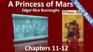 Chapters 11 - 12 - A Princess of Mars by Edgar Rice Burroughs