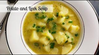 Potato and Leek Soup  Comfort Food Recipe