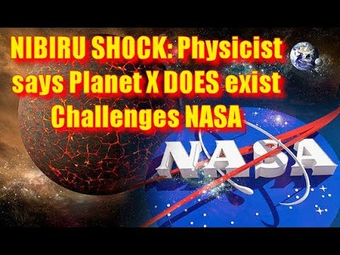 NIBIRU SHOCK: Physicist says Planet X DOES exist - Challenges NASA