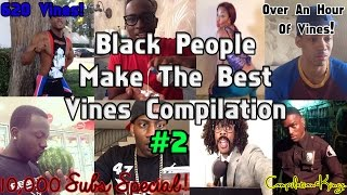 Ultimate Black People Make The Best Vines Compilation (620 Vines!)10,000 Subs Special!