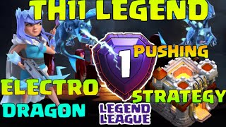 Th11 Trophy Pushing in Legends | 3 Star Strategy | Electro Dragon Attacks |Clash Of Clans 2019
