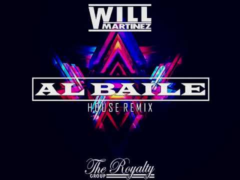 Will Martinez  - Al Baile Remix