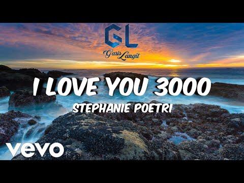 Free Download Stephanie Poetri - I Love You 3000 (lirik) Mp3 dan Mp4