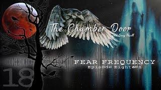 The Chamber Door (Vlog Series) - Ep. 18