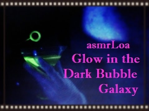 ASMR-Glow in the Dark Bubble Galaxy