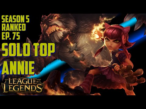 Annie Solo Top | S5 Ranked | Full Game Commentary | League of Legends | Ep. 75