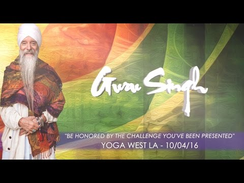 Be Honored By The Challenge You've Been Presented - Guru Singh