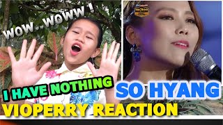 """REACTION SOHYANG """"I HAVE NOTHING"""" BY VIOPERRY, WOWW.... AMAZING !!"""
