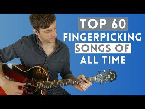 Top 60 Fingerpicking Songs of ALL TIME Beginner  Advanced