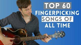 Top 60 Fingerpicking Songs of ALL TIME (Beginner - Advanced)