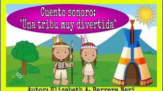 """Cuento sonoro: """"Una tribu muy divertida"""" #Cuentosparaniños #Cuentosonoro"""
