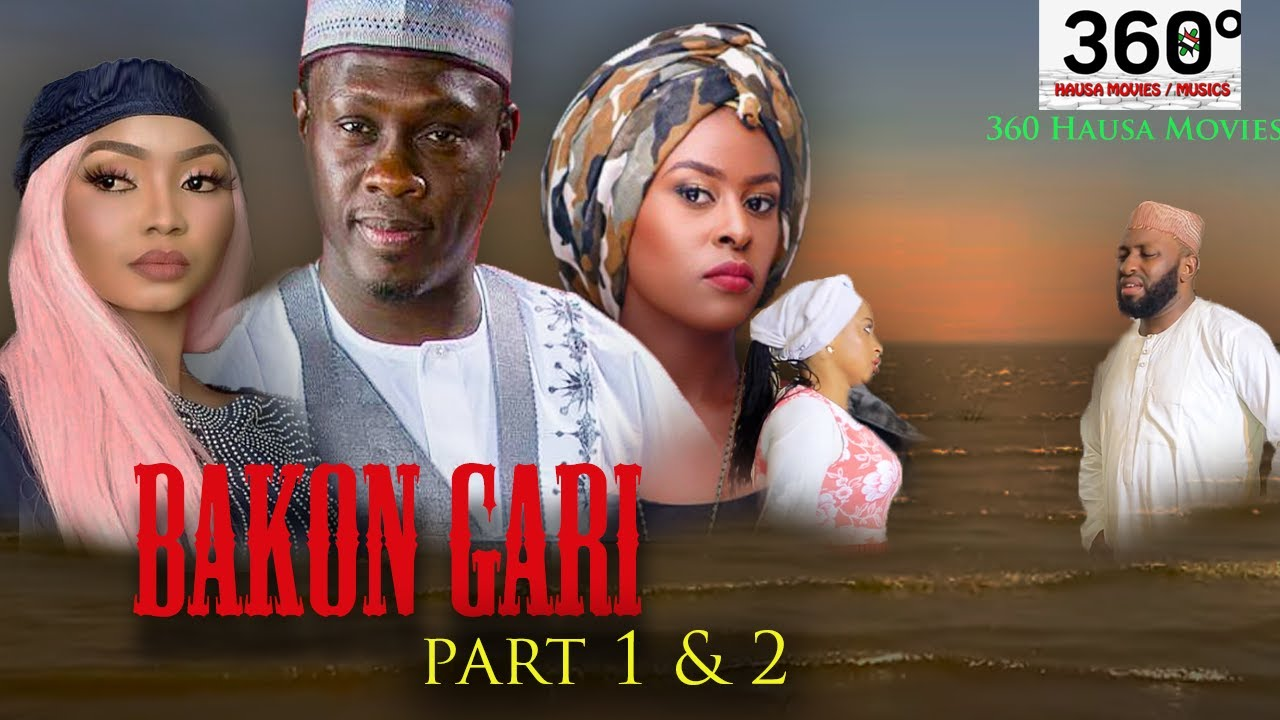 Download BAKON GARI 1 and 2 - Hausa Movies 2021 |  Hausa Films 2021