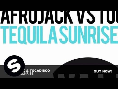 Afrojack & Tocadisco - Tequila Sunrise (Original Mix)