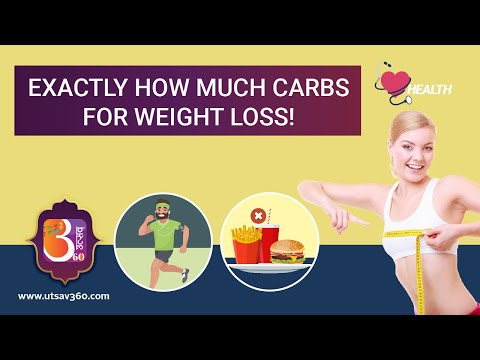 How Many Carbs Should You Eat Everyday For Weight Loss? | Utsav 360