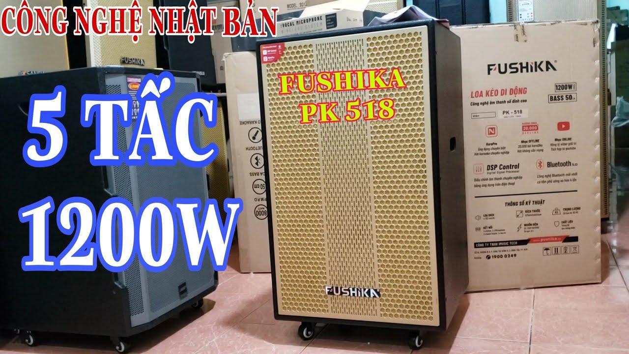 """Loa Kéo Công nghệ Nhật Bản Ráp Tại VN """" FUSHIKA PK 518 """" 5 TẤC 1200W Cực Khủng. LH 0965.885.716"""