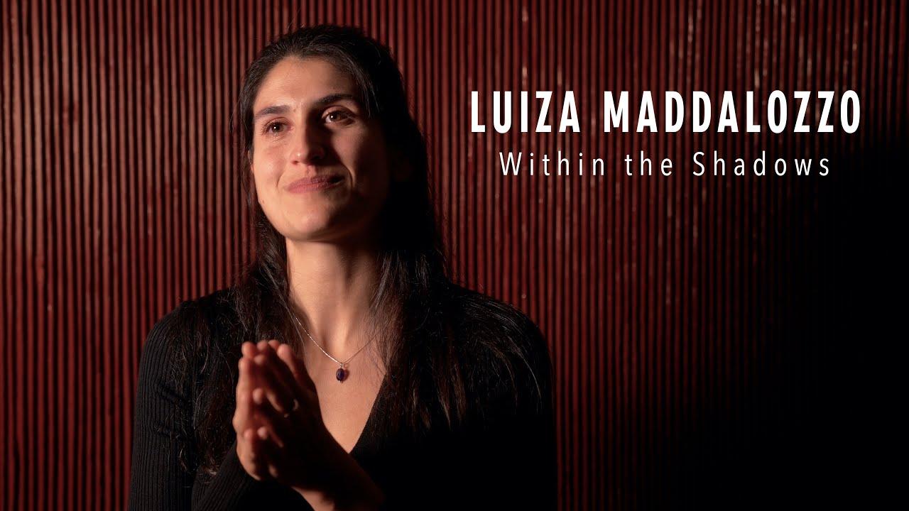 Luiza Maddalozzo - Monologue: Within the Shadows