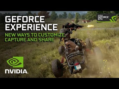 GeForce Experience - New Ways to Customize, Capture and Share