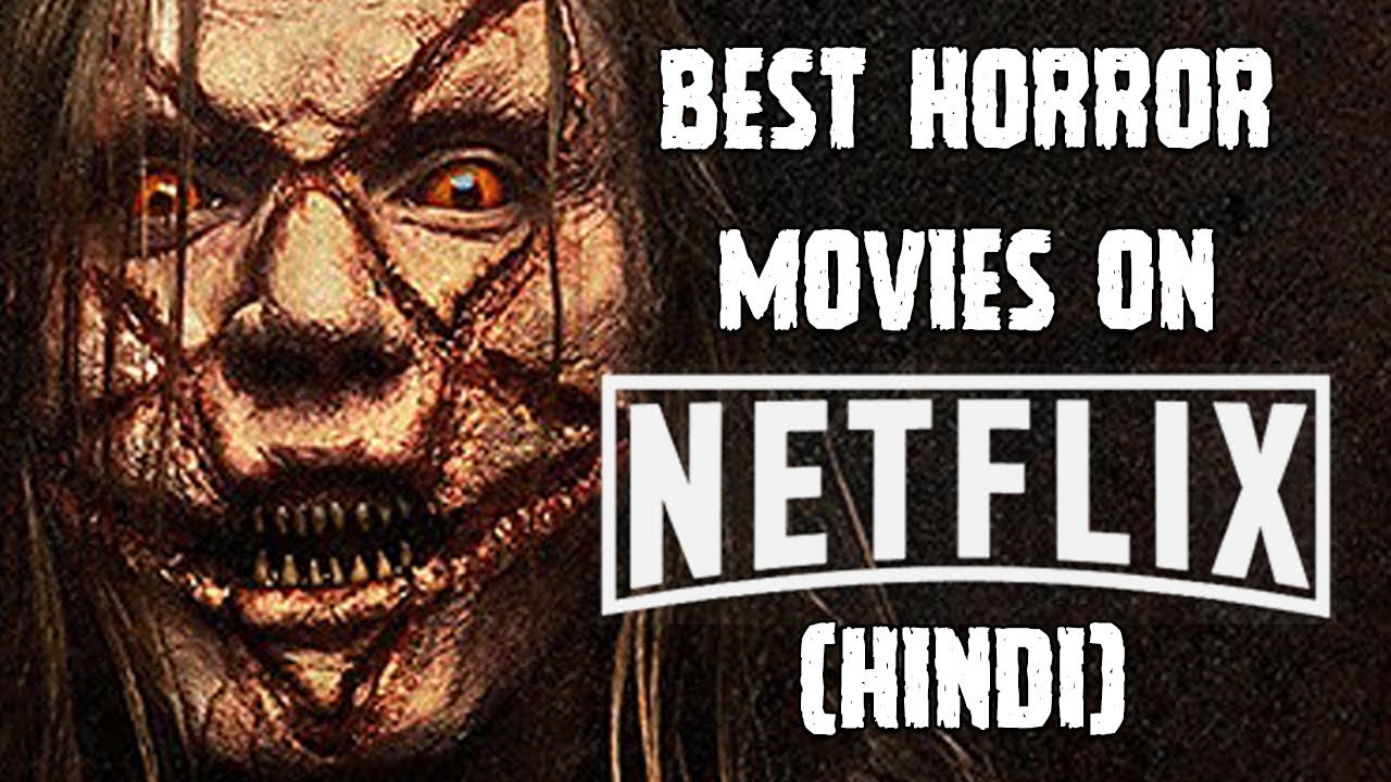 [हिन्दी] 5 Best Horror Movies On Netflix In Hindi | 2018 | Movies On  Netflix & Amazon Prime Video