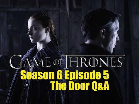 Game of Thrones S06 Week 5 Q&A