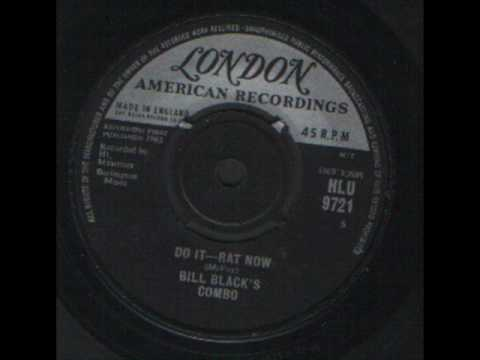Bill Blacks Combo - Do it - rat now - London 1963