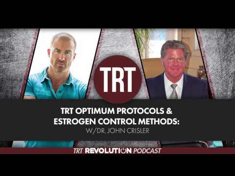 TRT Optimum Protocols & Estrogen Control Methods w/ Dr. John Crisler