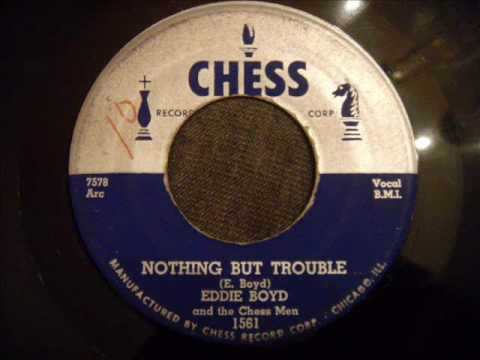 Eddie Boyd and the Chess Men - Nothing But Trouble - 50's Rock and Roll / Jump Blues Rocker