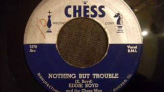 Eddie Boyd and the Chess Men - Nothing But Trouble - 50