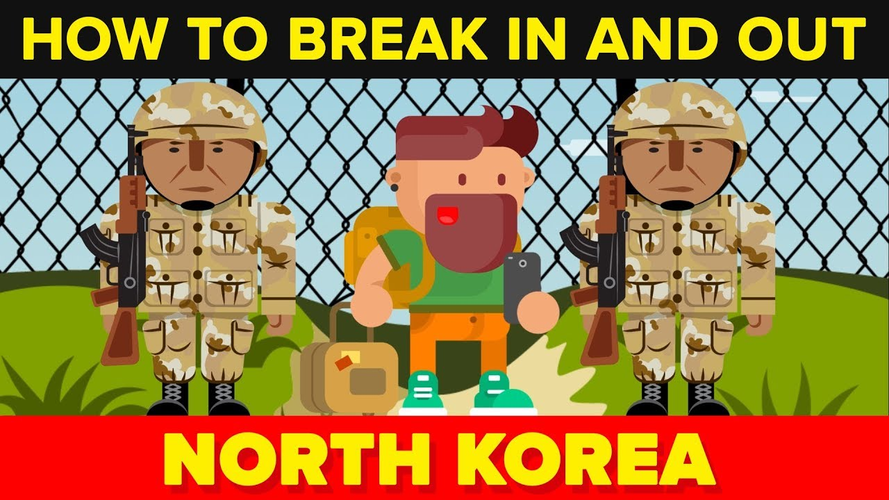 How to Break In and Out of North Korea