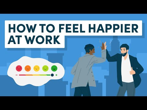 How to Feel Happier at Work – 10 Ways to Completely Shift Your Mindset