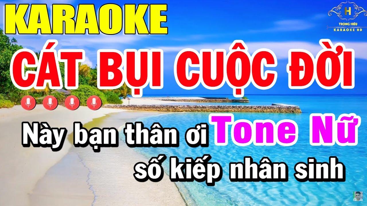 Cát Bụi Cuộc Đời Karaoke Tone Nữ Nhạc Sống | Trọng Hiếu