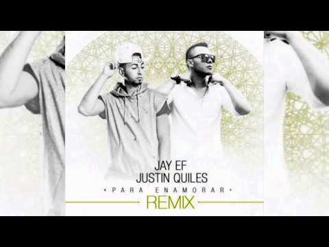 Jay EF  - Para Enamorar ft. Justin Quiles (Remix) [Official Audio]