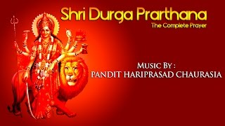 Prarthana Shri Durga | Audio Jukebox | Vocal | Devotional | Hariprasad Chaurasia |  Ravindra Sathe