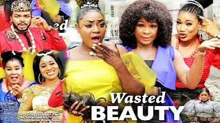 WASTED BEAUTY SEASON 2{NEW HIT MOVIE} -DESTINY ETIKO|QUEENETH HILBERT|LIZZY GOLD|2021 NIGERIAN MOVIE