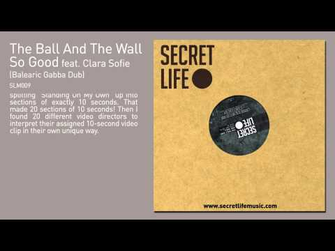 The Ball And The Wall - So Good (Balearic Gabba Dub)