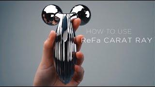 ReFa CARAT RAY — Відео-інструкція з використання [HOW TO USE]
