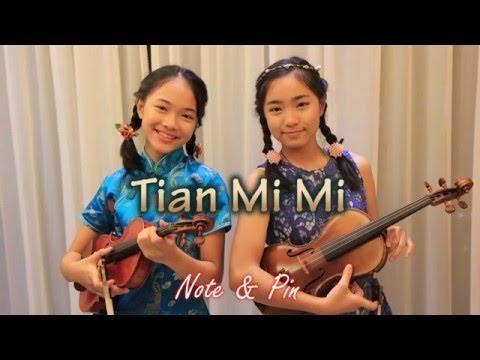 Tian Mi Mi - Note & Pin Sisters (2 violins & Guitar)