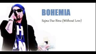 Bohemia- Sajna De Bina (Without Love)