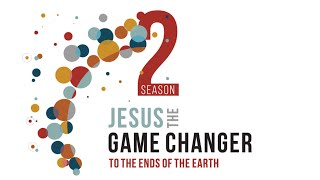 Jesus the Game Changer 6 - Online Service August 2 2020