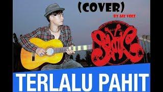 KEREN SLANK TERLALU PAHIT COVER By Aiz Veez