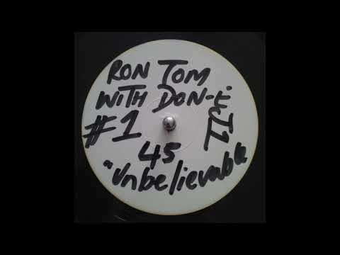 Ron Tom Featuring Don E – Unbelievable Mix 2  RONTOM 001