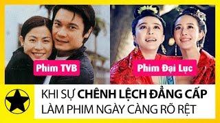 Phim Trung Quốc Và TVB - Khi Sự Chênh Lệch Đẳng Cấp Ngày Càng Rõ Rệt