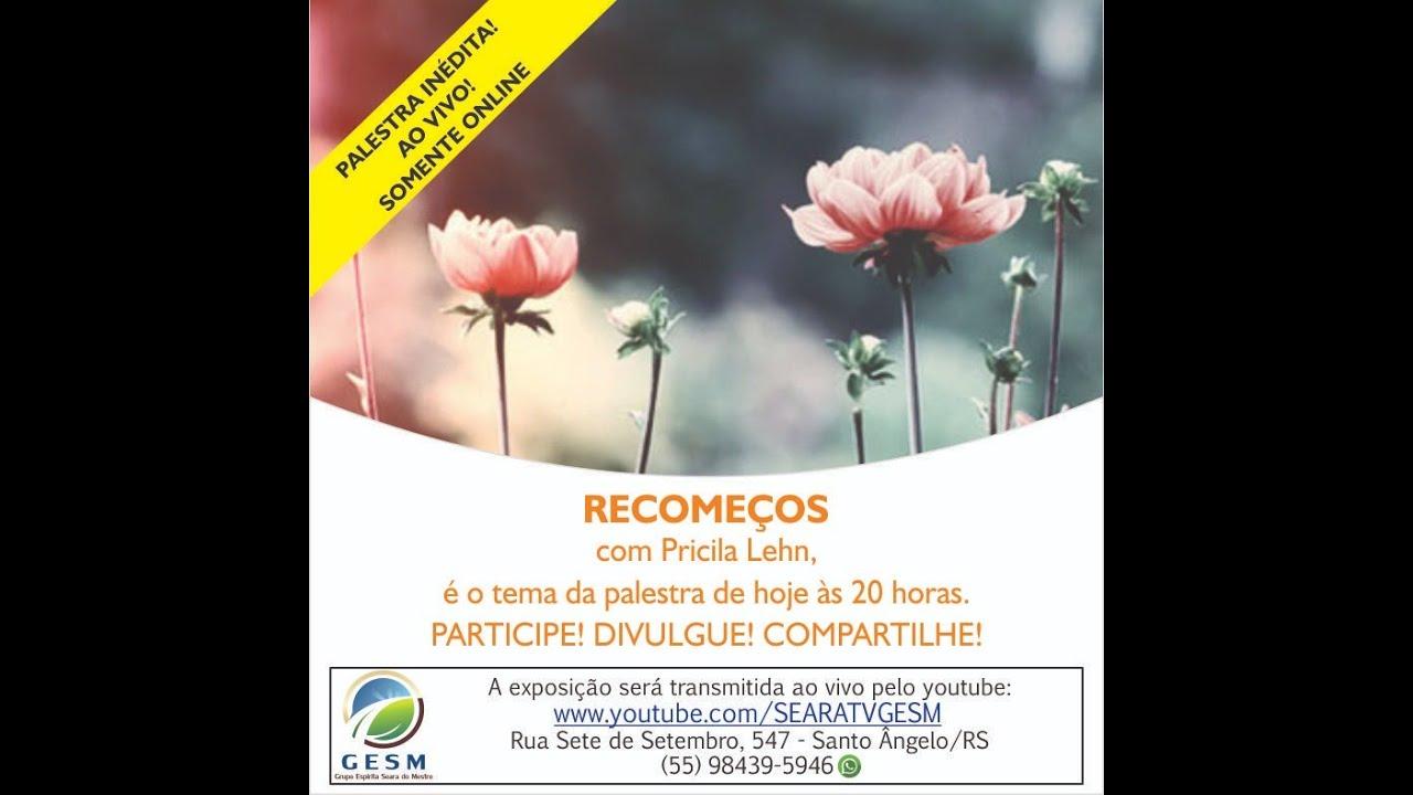 03/07/2020 -  RECOMEÇOS - Pricila Lehn