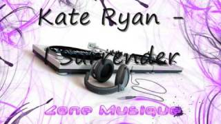 Kate Ryan - I Surrender (Easytech Remix)