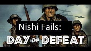 Nishi Fails - Map Exploring - Day of Defeat